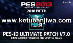 PES 2013 PES-ID Ultimate Patch v7.0 AIO Final Summer Transfer Season 2019 Ketuban Jiwa