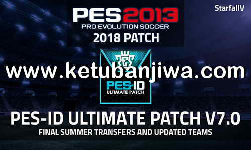 PES 2013 PES-ID Ultimate Patch v7.0 AIO Final Summer Transfer Season 2019 Ketuban Jiwa
