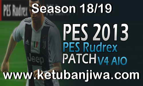 PES 2013 Rudrex Patch v4.0 AIO Season 2019 Ketuban Jiwa
