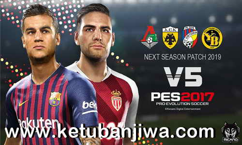 PES 2017 Next Season Patch 2019 Update v5.0 AIO by Micano4u Ketuban Jiwa