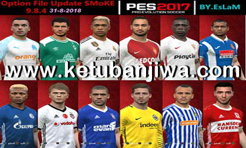PES 2017 SMoKE 9.8.4 Option File Full Summer Transfer 2018 by EsLaM Ketuban Jiwa