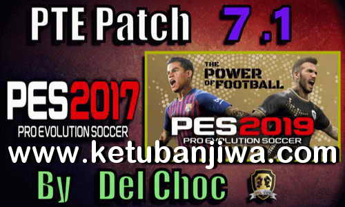 PES 2017 Unofficial PTE Patch 7.1 Final Update by Del Choc Ketuban Jiwa