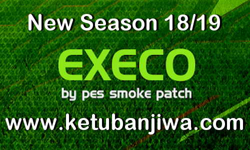 PES 2018 SMoKE Patch EXECO 10.3.3 Update C New Season 18-19 Ketuban Jiwa