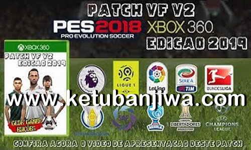 PES 2018 XBOX 360 VF Patch v2 AIO Season 2019 by GLDR Ketuban Jiwa