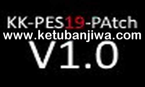 PES 2019 KK Patch v1.0 For PC Ketuban Jiwa