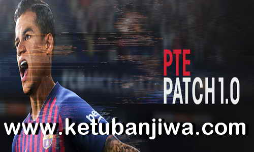 PES 2019 PTE Patch 1.0 AIO For PC Ketuban Jiwa
