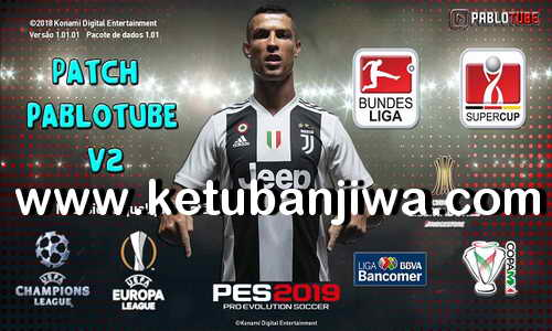 PES 2019 Pablotube Patch v2 AIO For PC Ketuban Jiwa