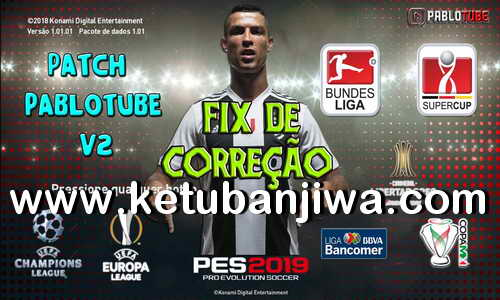 PES 2019 Pablotube Patch v2 Fix Update For PC Ketuban Jiwa