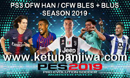 Download PES 2018 Monster Patch v6.1 Update Season 2019 For PS3 CFW - OFW Han BLES + BLUS Single Link Ketuban jiwa