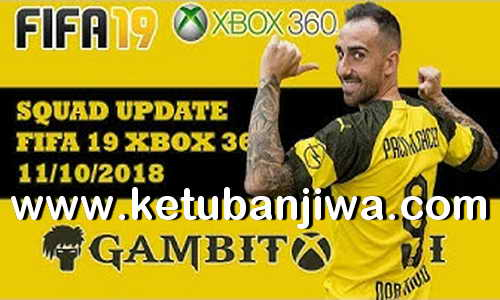 FIFA 19 Squad Update 11 October 2018 For XBOX 360 by Gambit Ketuban Jiwa