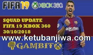 FIFA 19 Squad Update 30 October 2018 For XBOX 360 by Gambit Ketuban Jiwa