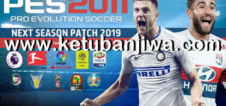 PES 2011 Next Season Patch 2019 by Micano4u Ketuban Jiwa