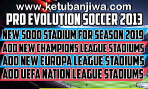 PES 2013 New 5000 Stadium Pack Season 2019 by Minosta4u Ketuban Jiwa