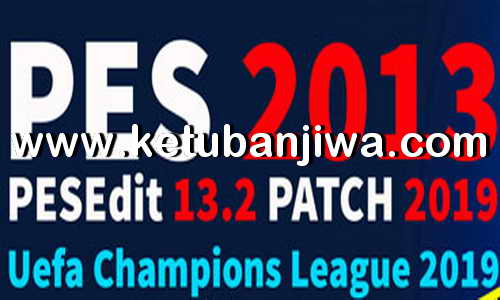 PES 2013 PESEdit 13.2 Patch Update Season 2019 by Minosta4u Ketuban Jiwa