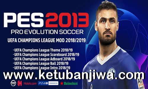 PES 2013 UEFA Champions League Mod Season 2018-2019 by Micano4u Ketuban Jiwa