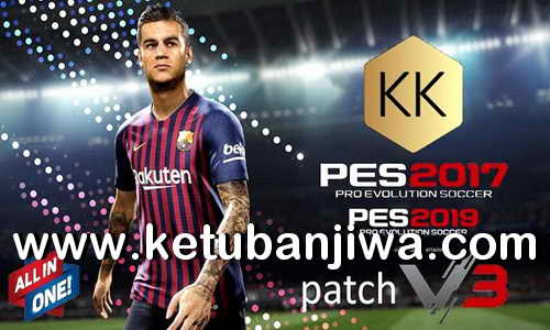 PES 2017 KK Patch v3 AIO Converted From PES 2019 Fix Update Ketuban Jiwa