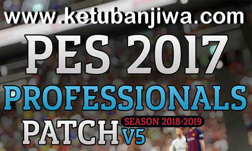 PES 2017 Professionals Patch v5 AIO Season 2019 Ketuban Jiwa