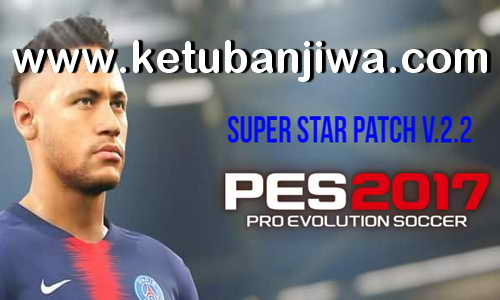 PES 2017 Super Star Patch v2.2 Update Season 2019 Ketuban Jiwa