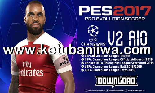 PES 2017 UEFA Champions League Mod 2.0 AIO Season 2019 by Micano4u ketuban Jiwa