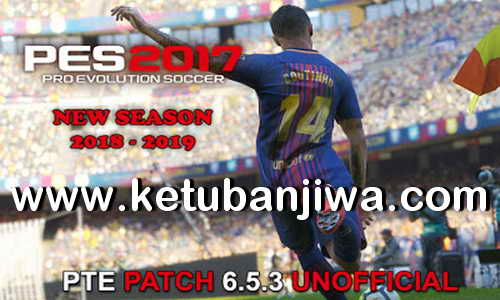 PES 2017 Unofficial PTE Patch 6.5.3 Update 07 October 2018 by Tauvic99 Ketuban Jiwa