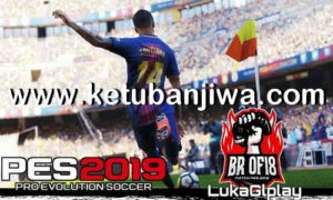 PES 2018 Ultimate BR OF Patch v7.2 AIO Season 2019 For XBOX 360 by Lukaglplay Ketuban Jiwa