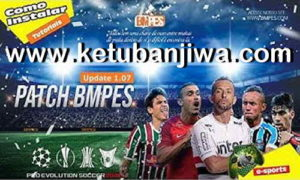 PES 2019 BMPES Patch 1.07 Update For PC Ketuban Jiwa