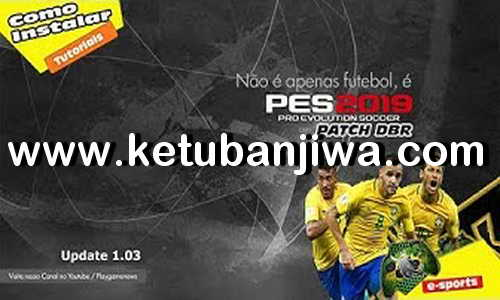 PES 2019 Deluxe BR - DBR Patch 1.03 Update For PC Ketuban Jiwa