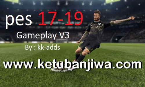 PES 2019 GamePlay v3 For PES 2017 by KK-Adds Ketuban Jiwa