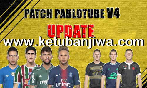 PES 2019 Pablotube Patch v4 Update 07 October 2018 For PC Ketuban Jiwa