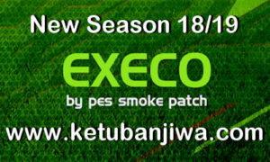 PES 2019 SMoKE Patch EXECO Update 11.0.1 AIO For PC Ketuban Jiwa