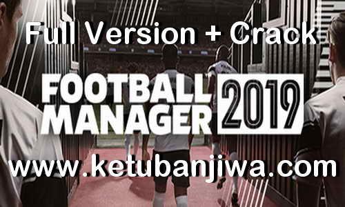 Football Manager 2019 Full Version Single Link Ketuban Jiwa