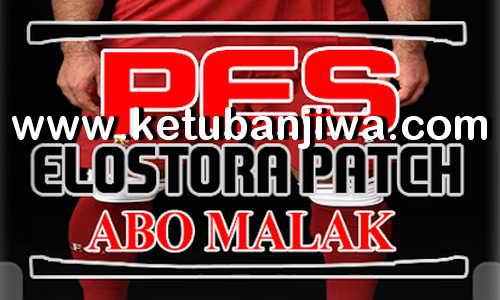 PES 2013 Elostora Patch 1.0 AIO Season 2019 Ketuban Jiwa