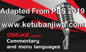 PES 2017 All Commentary Converted From PES 2019 by SMoKE Patch Ketuban Jiwa
