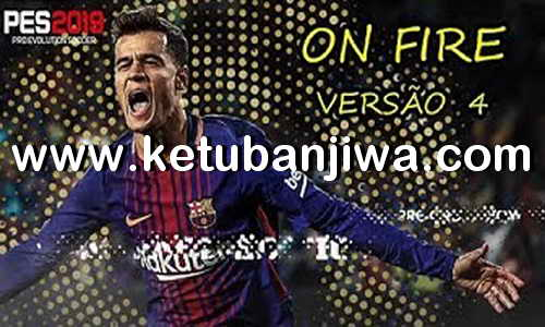 PES 2018 On Fire Patch Update 4 For XBOX 360 Ketuban Jiwa