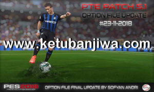 PES 2018 Option File Final Update 23 November 2018 For PTE Patch 5.1 by Sofyan Andri Ketuban Jiwa