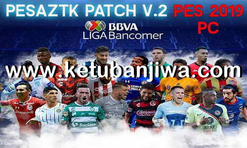 PES 2019 Aztk Patch v2 Full Liga Bancomer MX Addon For PTE Patch 2.1 by PES Aztk ketuban Jiwa