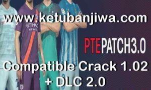 PES 2019 PTE Patch 3.0 AIO Single Link Compatible Crack 1.02 + DLC 2.0 Ketuban Jiwa