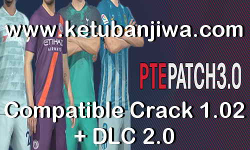 PES 2019 PTE Patch 3.0 AIO Single Link Compatible Crack 1.02 + DLC 2.0 Ketuban Jiwa