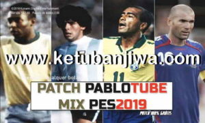 PES 2019 Patch Pablotube Mix AIO + Fix Update For PC Ketuban jiwa