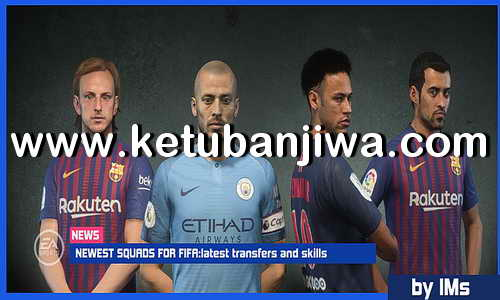 FIFA 19 Squad Update 03 December 2018 For PC by IMS Ketuban Jiwa
