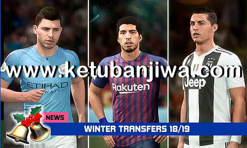 FIFA 19 Squad Update Winter Transfer 25 December 2018 Original + Crack by IMS Ketuban Jiwa