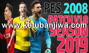 PES 2008 New Patch v1.0 Season 2019 by Minosta4u Ketuban Jiwa