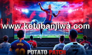 PES 2018 Potato Patch v7.1 Update Season 2019 For PS3 CFW - OFW BLES + BLUS Single Link Ketuban Jiwa