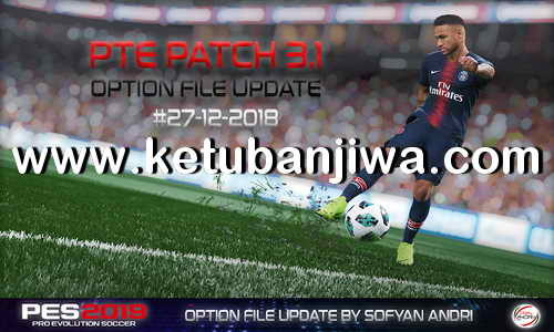 PES 2019 Option File Update 27 December 2018 For PTE Patch v3.1 by Sofyan Andri Ketuban Jiwa