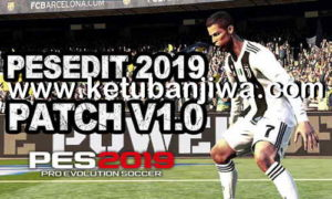 PES 2019 PESEdit Patch v1.0 For PC by Minosta4u Ketuban Jiwa