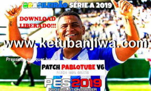 PES 2019 Pablotube Patch v6 AIO Single Link For PC Ketuban Jiwa