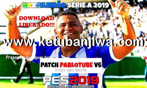 PES 2019 Pablotube Patch v6 Update 1 For PC Ketuban Jiwa