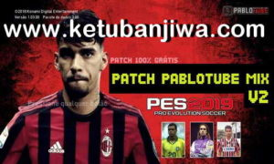 PES 2019 Patch Pablotube Mix v2 For PC Ketuban Jiwa