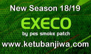 PES 2019 SMoKE Patch EXECO v11.0.5 AIO Single Link For PC Ketuban Jiwa