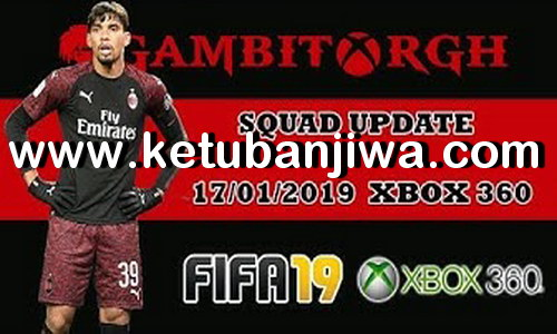 FIFA 19 Squad Update 17 January 2019 For XBOX 360 by Gambit Ketuban Jiwa